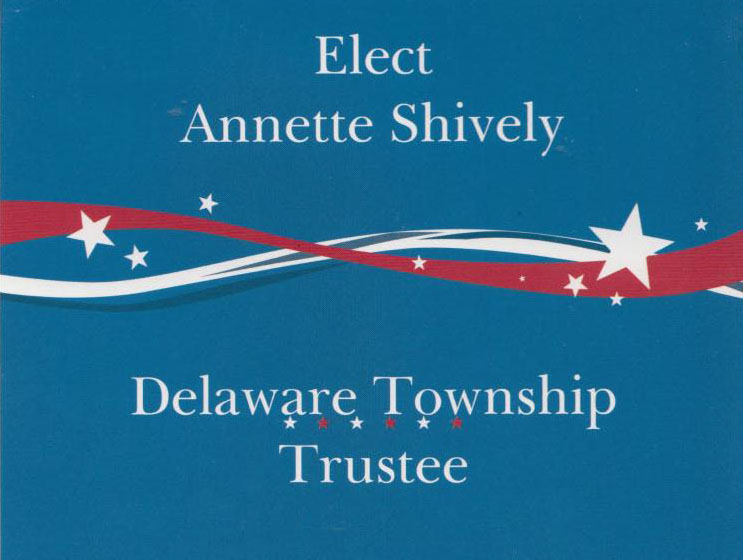 Elect Annette Shively - Delaware Township Trustee